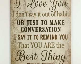 Tan wood sign, When I tell you I Love You, I don't say it out of habit, Wedding gift, gift for her, Marriage, Family Signs, Country Plaque
