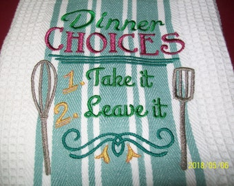 waffle weave Kitchen towel embroidered with choices saying
