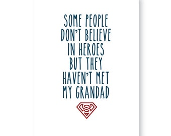 Some People Don't Believe In Heroes But They Haven't Met My Grandad Sign, Fathers Day Gift, Daddy Sign, Grandad Gift, Heroe's Sign,