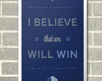 Sporting KC I Believe That We Will Win Typographic Print Sporting Kansas City Soccer