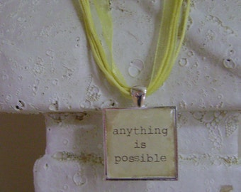 Anything Is Possible Pendant  Necklace