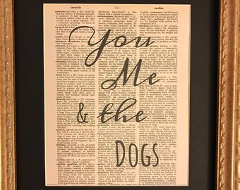 Vintage Dictionary page print: You, Me, & the Dogs