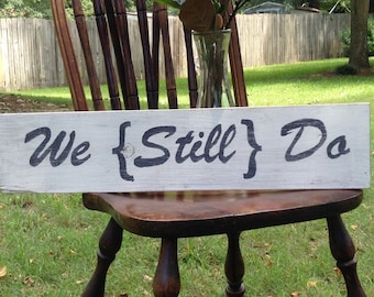 We Still Do wedding anniversary party sign vow renewal wood 25th 50th golden silver gift