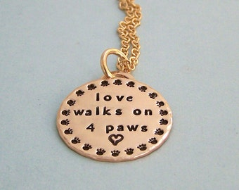 Love Walks on 4 Paws - 14K Gold Filled Necklace - Dog Lover Necklace - Hand Stamped Pendant - Dog Lover Gift -