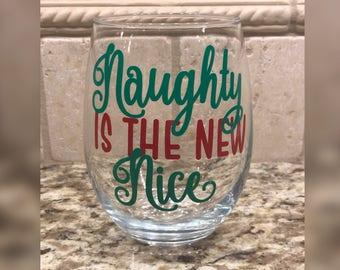 Naughty Is The New Nice - Christmas Wine Glass