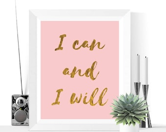 I Can and I Will Printable | Pink and Gold | Inspirational Quote | Motivational | Typographic Print | Minimalist | Wall Art