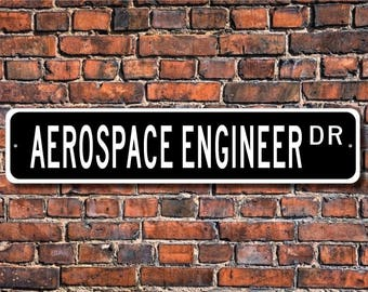 Aerospace Engineer, Aerospace Engineer Gift, Aerospace Engineer sign, Aerospace Engineer decor, Custom Street Sign, Quality Metal Sign
