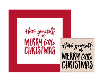 Have Yourself a Merry Little Christmas Rubber Stamp