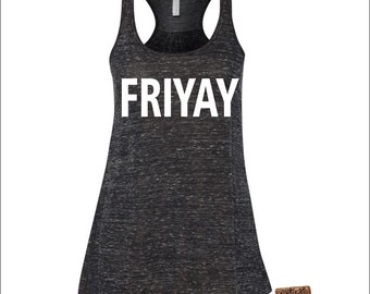 TANK TOP - FRIDAY - Friyay - Ladies Flowy Racerback Tank Top -  Funny Shirts - Beach Shirt - 4th of July - Party - Sun - Fun -  s - xxl