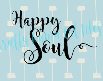 Happy Soul, Choose Joy, Find Joy In The Journey SVG File, Make It A Great Day, Be Happy, Be Joyful, Have A Great Day, Digital Download