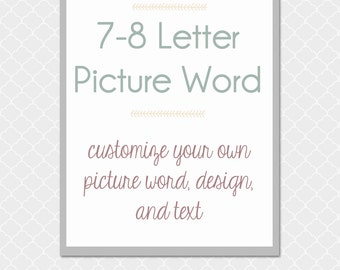 7 or 8 Letter Custom Picture Word