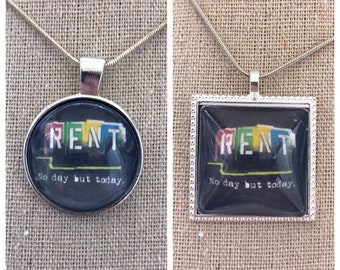 Broadway Musical Rent pendant necklace-Rent no day likd today broadway musical pendant necklace -jewelry -keepsake -keychain
