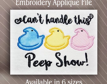 Can't handle this peep show chick peeps applique Embroidery Design machine embroidery file 6 sizes included