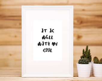 It Is Well With My Soul 8x10 5x7 DIGITAL Printable