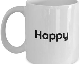 happy mug, gift for her, gift for mom, girlfriend gift,handmade,gifts for girlfriend,girlfriend,girlfriend gifts,cute,happy, spiritual