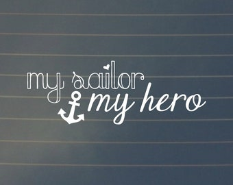 Decal | My Sailor My Hero Car Decal, Military Decal, Navy Decal, Navy Wife, Navy Spouse, Navy Girlfriend, MILSO, Car Decal, Laptop Decal