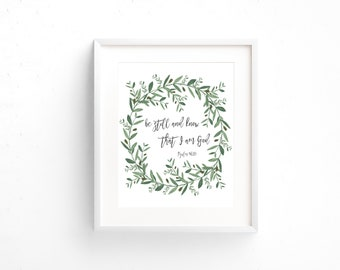 Scripture Print 8x10 or 5x7 - Psalm 46:10 - Be Still and Know that I am God
