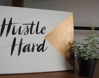 Hustle Hard 9x11 hand painted canvas