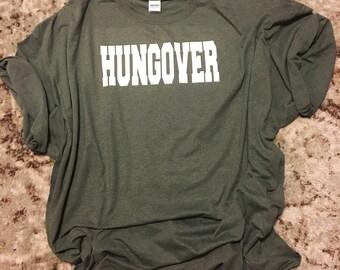 HUNGOVER tshirt - hungover shirt, drinking shirt