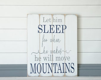 Let Him Sleep For When He Wakes He Will Move Mountains Boys Nursery Decor Navy Blue and Gray Wood Wall Art Handpainted Baby Gift Farmhouse
