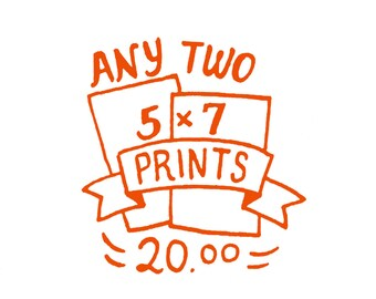 Choose Any 2 5x7 Prints