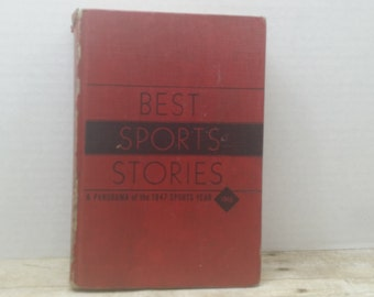 The Best Sports Stories, A Panorama of the 1947 Sports year 1948, Vintage sports book, vintage book