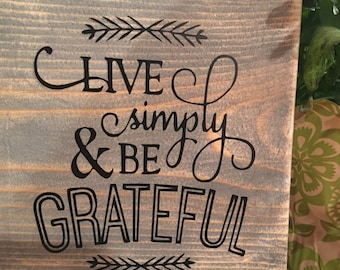 Live Simply and Be Grateful sign