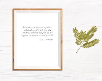 Pablo Neruda - Someday, Somewhere - Printable