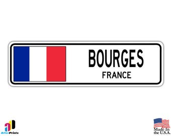 Bourges, France Street Sign French Flag City Country Road Wall Gift