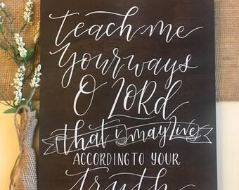 Teach Me Your Ways O Lord  Psalm 86:11