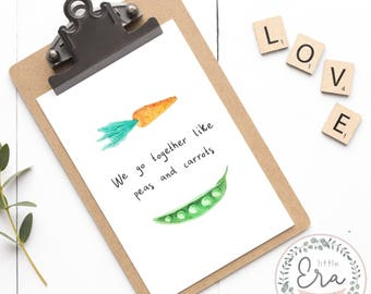 We go together like peas and carrots    Forrest Gump    Movie Quote    Valentine's    Digital Print    Kitchen Print