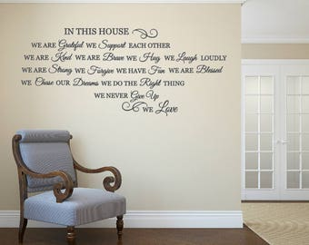In This House. We are grateful. We support each other. We are kind. We are brave. We hug. We laugh loudly. Vinyl Wall Decal.
