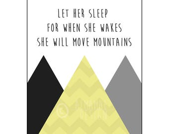 Yellow Nursery Art, PRINTABLE, Let Her Sleep for When She Wakes She Will Move Mountains, Baby Shower Gift, Nursery Decor Wall Art, Baby Girl