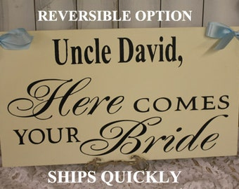 Uncle Here Comes Your BRIDE Sign/Photo Prop/U Choose Colors/Great Shower Gift/Ivory/Blue/Black/Wood Sign/Wedding Sign/Reversible Options