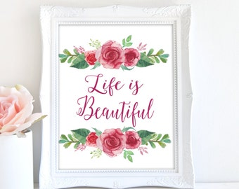 Life Is Beautiful, 8x10 Instant Download, Inspirational Quote Art, Floral Art, Cottage Chic Decor