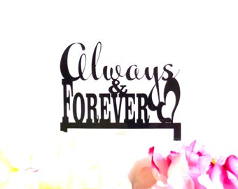 MADE In USA, Always And Forever Wedding Cake Topper, Cake Decoration, Acrylic Wedding Topper, Classic Wedding Cake Topper Decoration