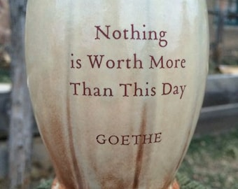 Goethe's Nothing is Worth More Than This Day Clay Cup or Mug