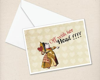 Off with her head! - Queen of Heart - Alice In Wonderland Greeting card
