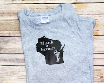 Farmer Shirt, Thank a Farmer, Wisconsin Farmer, Country Clothing, 50 States shirt, Farm Shirt, Farm Clothing