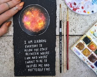 "Mini planet + galaxy ""I'm trying to allow the space between where I am and where I want to be to inspire me and not terrify me"""