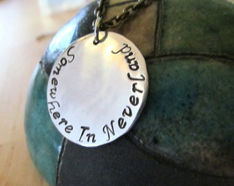 Somewhere In Neverland - All Time Low Lyric - Hand Stamped Necklace or Keychain
