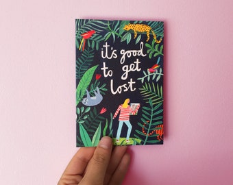 It's good to get lost |  Greetings Card | Illustration | Jungle | Botanical | Just because | Hand lettering