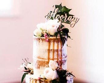 Rustic Cake topper - Hooray - Wedding Cake Topper - Raw Wood