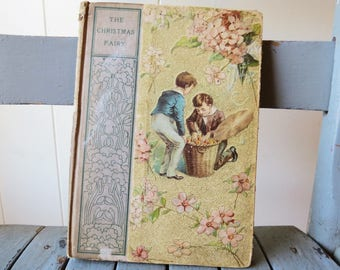 Antique The Christmas Fairy 1900 John Strange Winter, Frances Crompton & Mrs Molesworth Illustrated Victorian Book