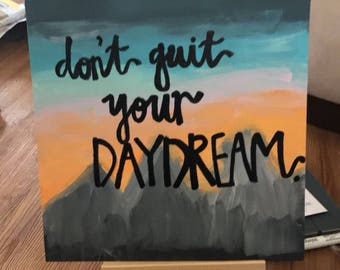 Dont Quit Your Daydream Painting