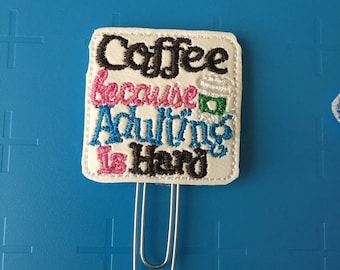 Coffee Because Adulting Is Hard Planner Clip