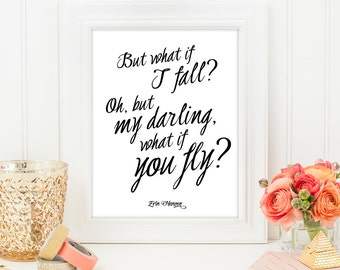But what if I fall, Oh, but my darling what if you fly - Calligraphy Quote Print, Printable art wall decor, Quote poster - Instant Download