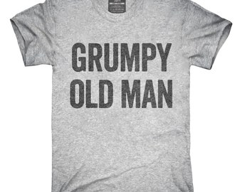 Grumpy Old Man T-Shirt, Hoodie, Tank Top, Gifts