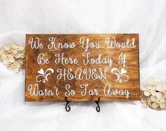We Know You Would Be Here If Heaven Wasn't So Far Away Sign, Wedding Signs, Heaven Sign, Remembrance Sign, Ceremony Sign, Wedding Sign