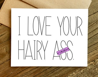 Funny Love Card - Funny Anniversary Card - Card for Boyfriend - Card for Husband - Hairy Ass.